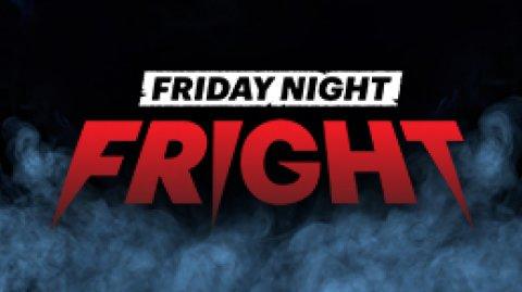 Friday Night Fright