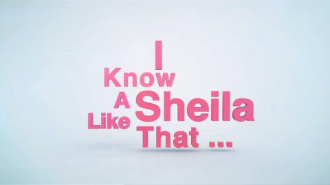 I Know a Sheila Like That