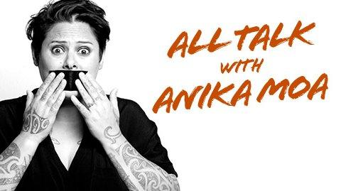 All Talk with Anika Moa