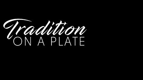 Tradition on a Plate