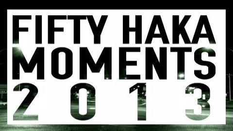 Fifty Haka Moments 2013