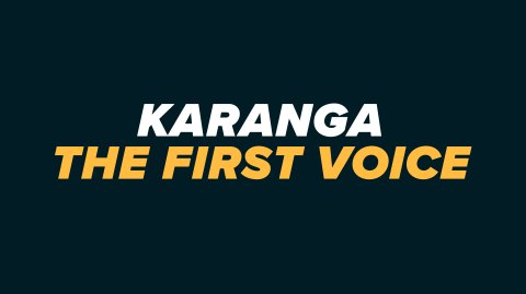 Karanga: The First Voice