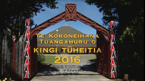 Te Koroneihana Tuangahuru o Kiingi Tuheitia 2016