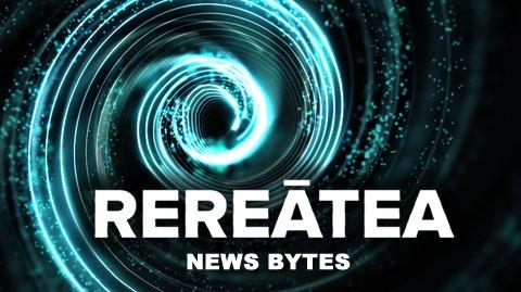 Rereātea News Bytes