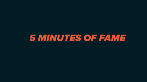 5 Minutes of Fame
