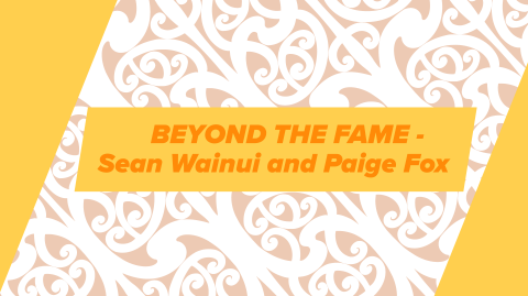 Beyond the Fame Sean Wainui & Paige Fox