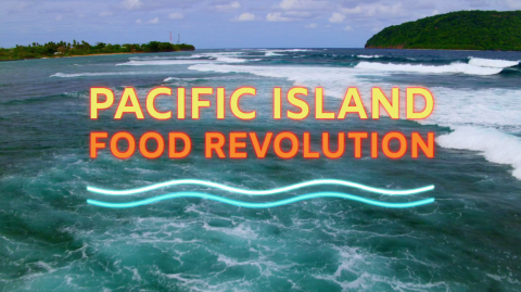 Pacific Island Food Revolution