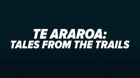 Te Araroa: Tales from the Trails