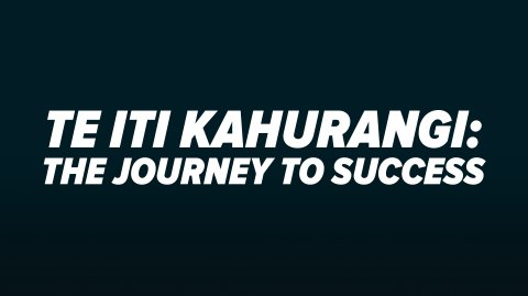 Te Iti Kahurangi: The Journey to Success