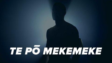 Te Pō Mekemeke