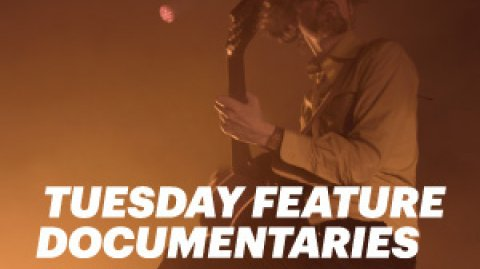 Tuesday Feature Documentaries