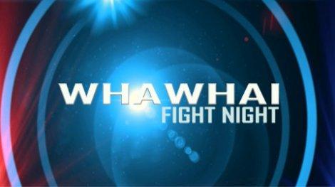 Whawhai Fight Night