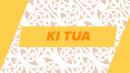 Ki Tua